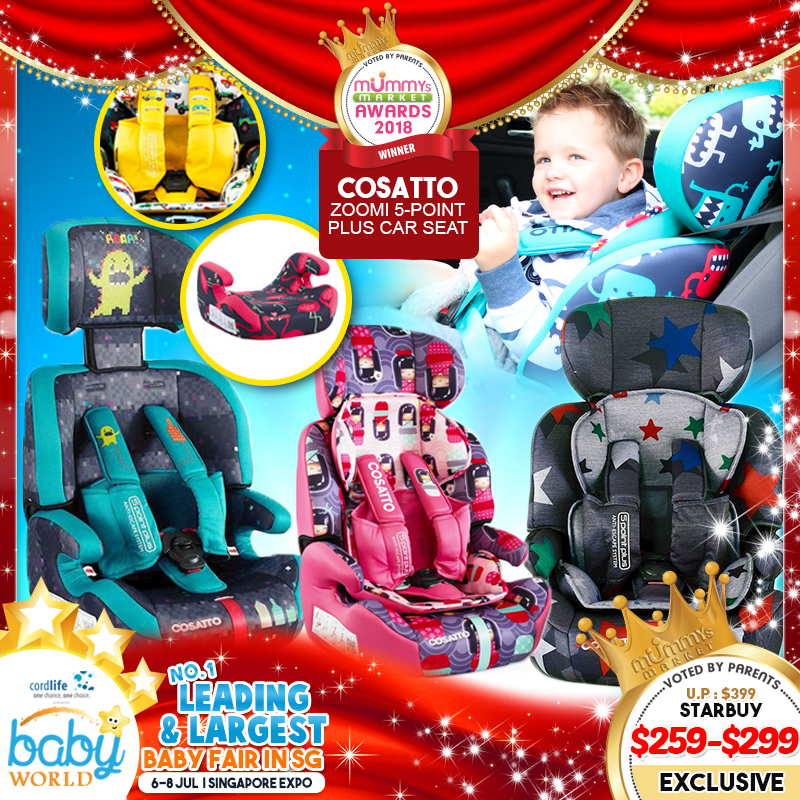 Cosatto Zoomi 123 - 5 Point Anti Escape Harness Carseat & Booster (comes with FREE Tummy and Chest PADS!) - (Additional $30 OFF Specific Designs Only For EARLY BIRD SPECIAL*)